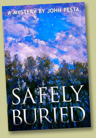 ''Safely Buried,'' a mystery by John Pesta