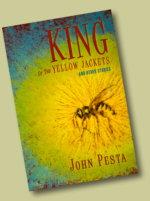 ''King Of The Yellow Jackets,'' stories by John Pesta