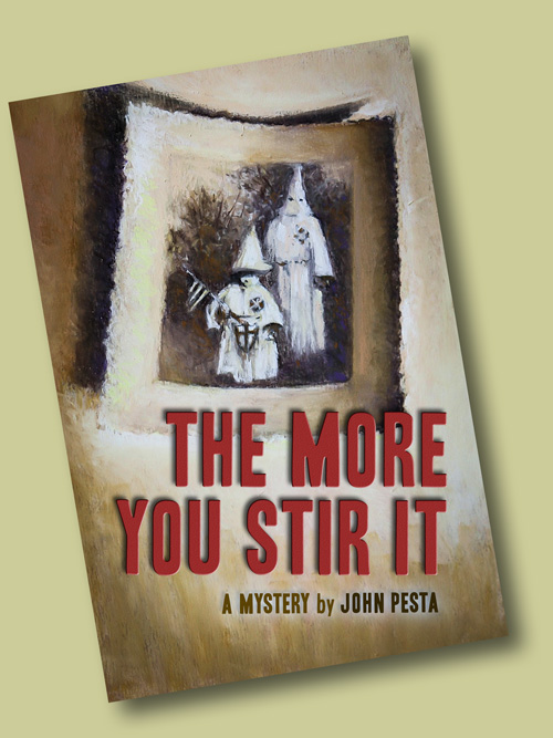 ''The More You Stir It,'' a mystery by John Pesta